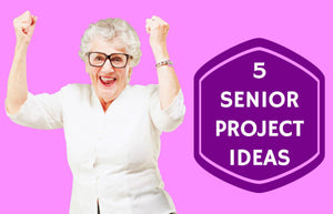 5 Projects For Seniors