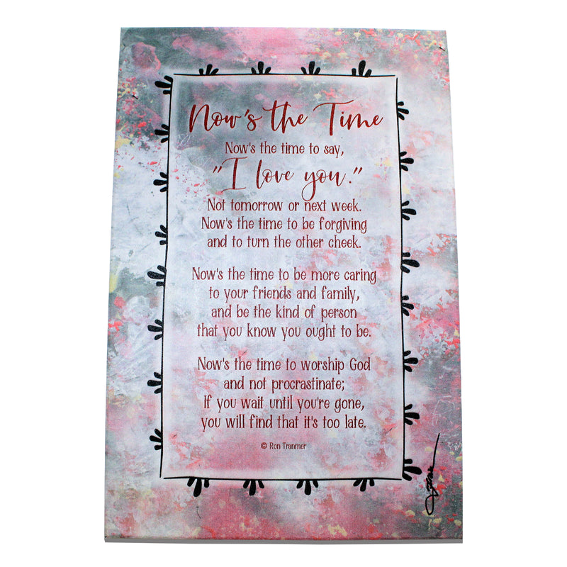 """Now's The Time,"" Plaque By Woodland Grace"