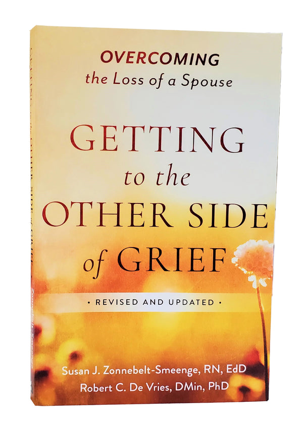 Overcoming the Loss Of A Spouse- Getting To The Other Side Of Grief Book by, Susan J. Zonnebelt-Smeenge