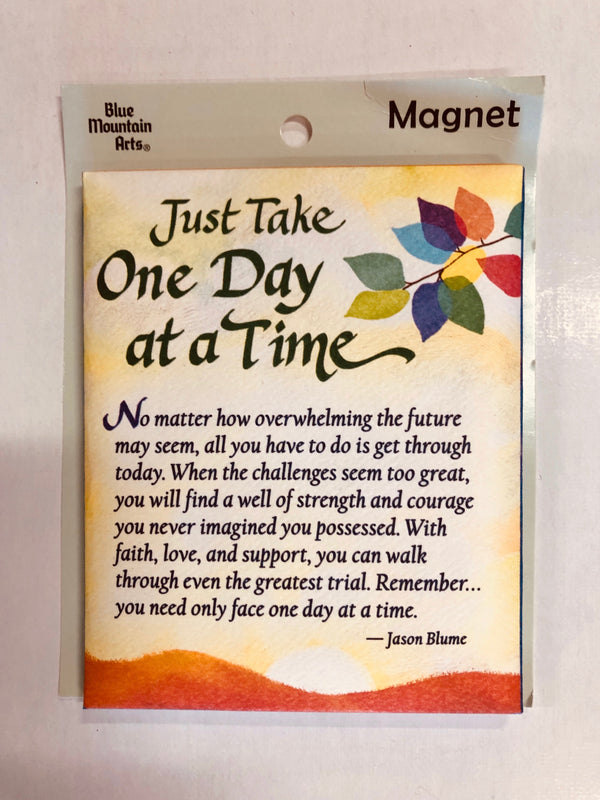 "Blue Mountain Magnet, ""Just Take One Day...."""