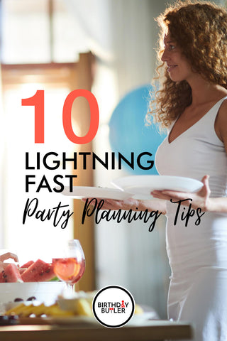 LIGHTNING FAST PARTY PLANNING TIPS