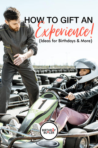 How to Gift an Experience: Ideas for Birthdays and More
