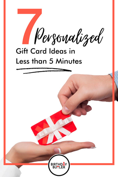 Personalized Gift Card Ideas in Less than 5 Minutes