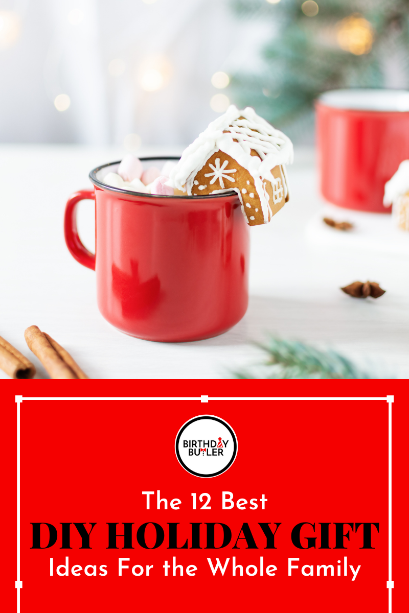 Best DIY Holiday Gift Ideas For the Whole Family