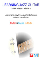 Learning Jazz Guitar: Lesson 5 Using Chromaticism - Immediate Download