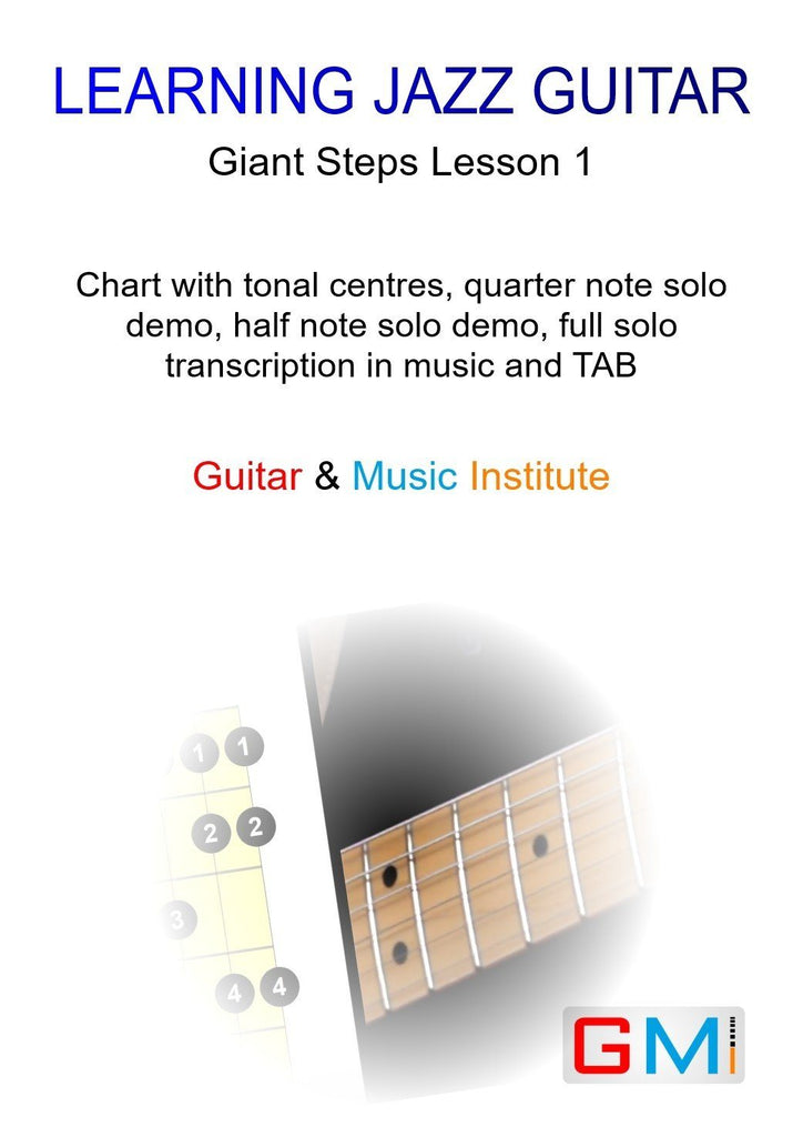 Learning Jazz Guitar: Lesson 1 - First Steps In Soloing Over Giant Steps - GMI - Guitar and Music Institute Online Shop