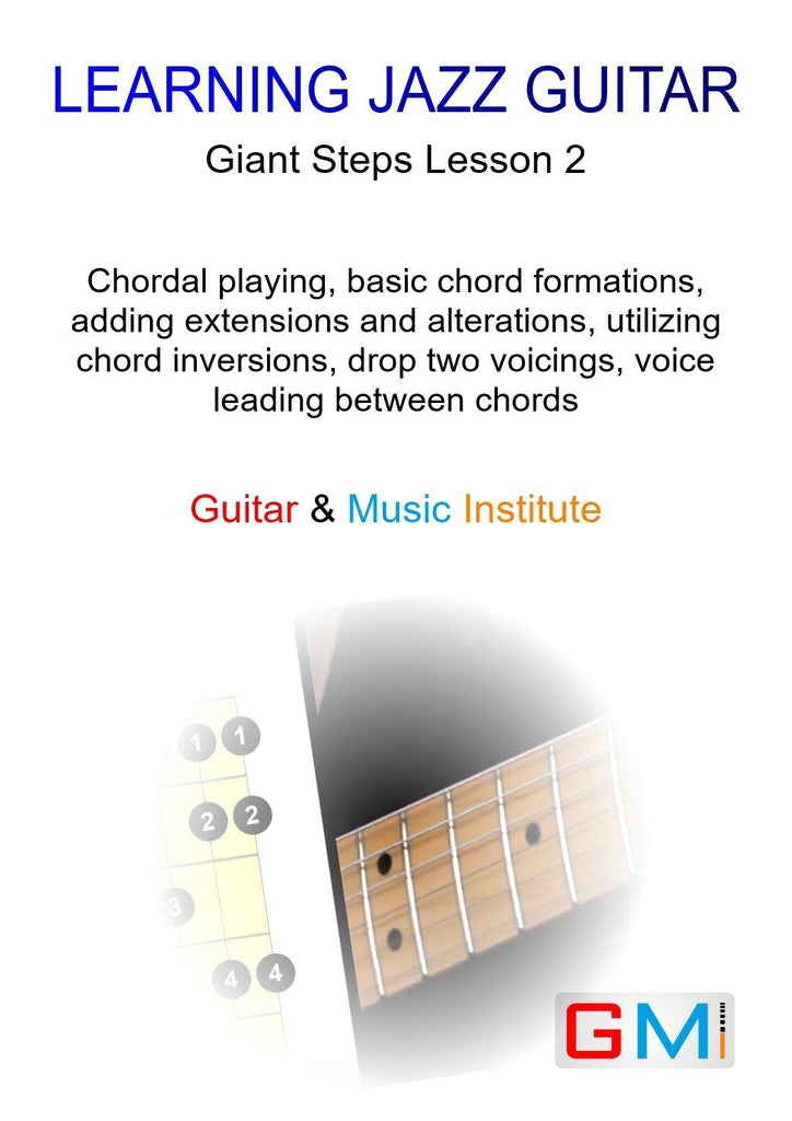 Lesson 2 Chordal Playing By Malcolm MacFarlane over Giant Steps - GMI - Guitar and Music Institute Online Shop