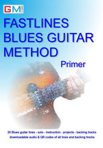 Learn Blues Guitar - Fastlines Blues Primer PDF Version - GMI - Guitar and Music Institute Online Shop