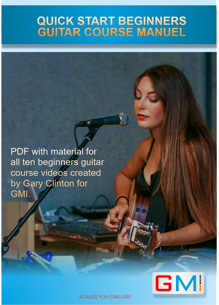 PDF FOR THE QUICK START BEGINNERS GUITAR COURSE BY GARY CLINTON - GMI - Guitar and Music Institute Online Shop