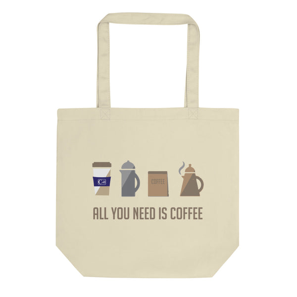 """All You Need is Coffee"" Tote Bag"