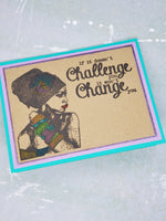 Single African Queen Embrace Change Greeting Card