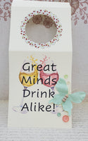 Wine Bottle Gift Tag Great Minds Drink Alike!