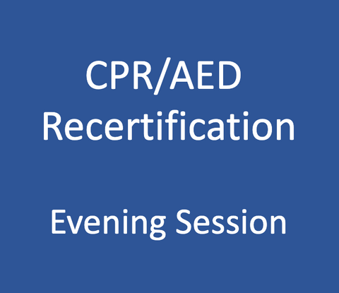 CPR / AED Level A or C Recertification - Evening Session