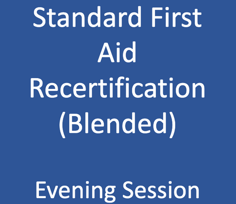 Standard First Aid with CPR/AED Recertification - Blended - Evening Session