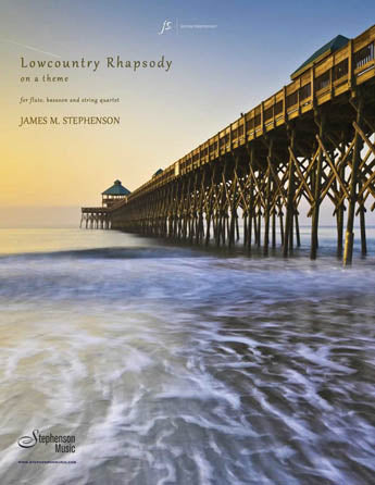 Lowcountry Rhapsody (Flute, Bassoon and String Quartet)