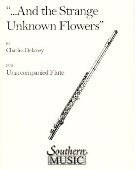 And the Strange Unknown Flowers (Flute Alone)