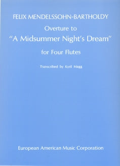 Overture to A Midsummer Night's Dream, op. 61/1  (Four Flutes)