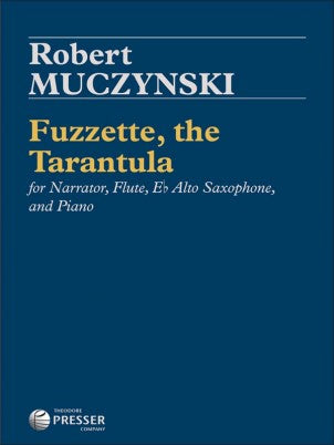 Fuzzette, the Tarantula (Flute, Saxophone, Narrator and Piano)