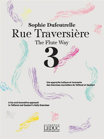 Rue Traversiere, The Flute Way Vol. 3 - A Fun and Innovative Approach to Taffanel and Gaubert's Daily Exercises (Studies and Etudes)