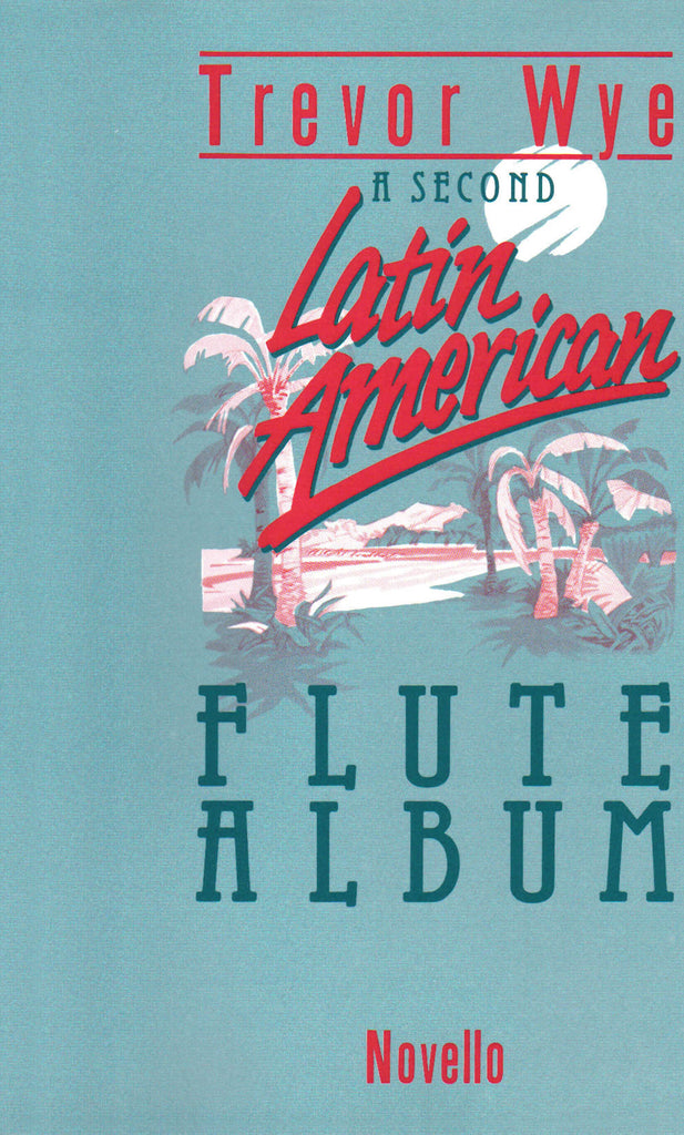 Second Latin American Flute Album (Flute and Piano)