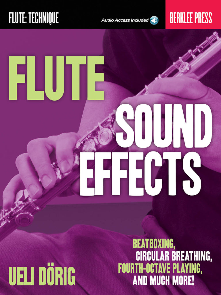 Flute Sound Effects - Beatboxing, Circular Breathing, Fourth-Octave Playing, and much more