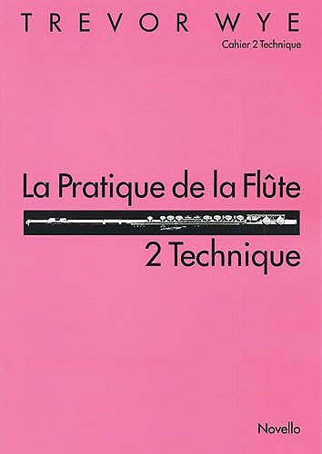 La Pratique de la Flute - 2 Technique