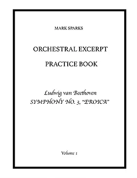 "Orchestral Excerpt Practice Book, Volume 1: Beethoven Symphony No. 3 ""Eroica"""