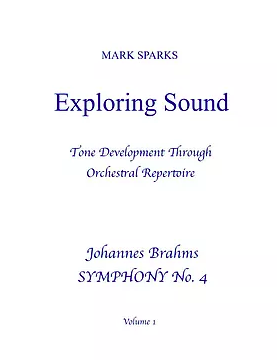 Exploring Sound, Volume 1: Brahms Symphony No. 4