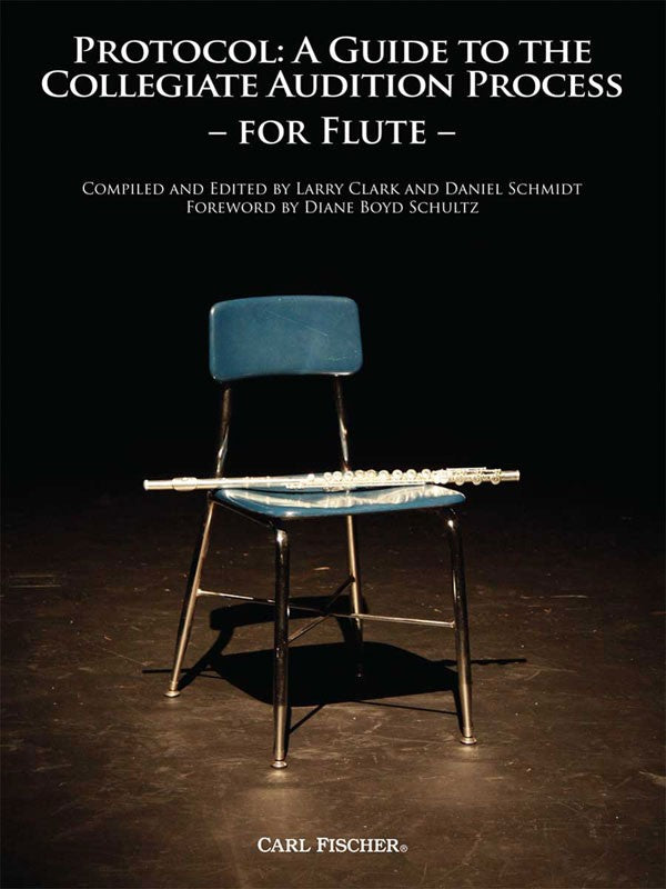 Protocol: A Guide To The Collegiate Audition Process for Flute