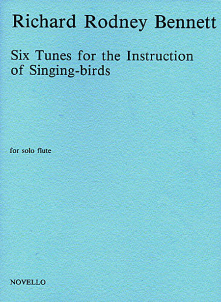 6 Tunes for the Instruction of Singing-Birds (Flute Alone)