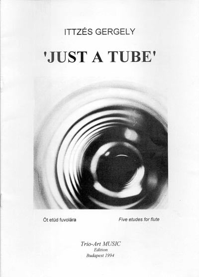 Just a Tube (Studies and Etudes)