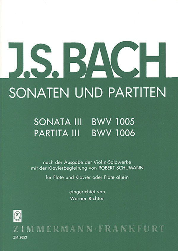The Sonatas and Partitas, Volume 3 - BWV 1005/1006 (Flute and Piano)