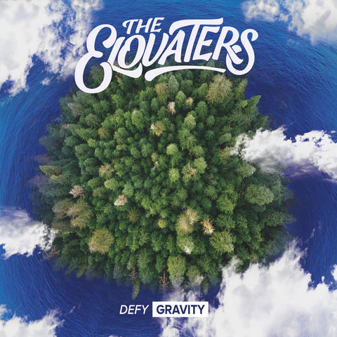 the elovaters - defy gravity