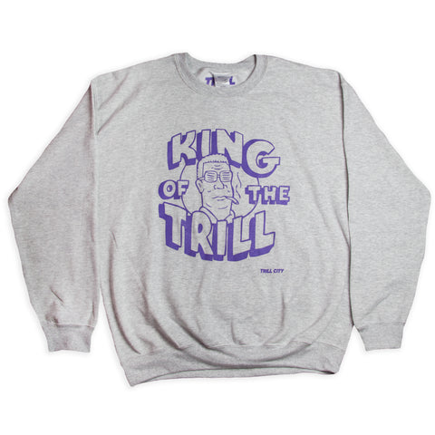 TRILL CITY - King of the Trill Sweatshirt
