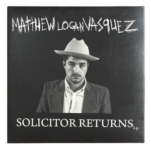 Matthew Logan Vasquez - Solicitor Returns Vinyl