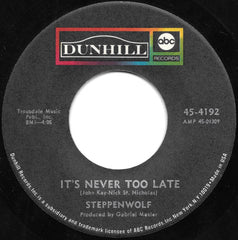 "Steppenwolf - It's Never Too Late / Happy Birthday (7"", Single) (G+)"