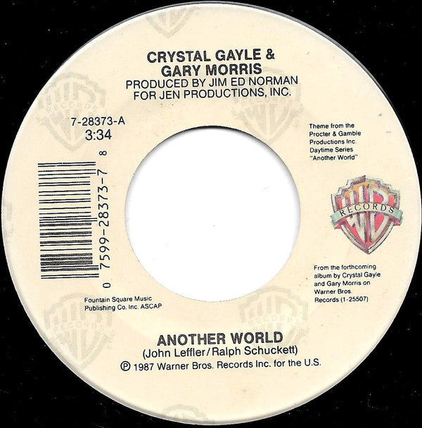 "Crystal Gayle & Gary Morris - Another World / Makin' Up For Lost Time (7"") (G+)"