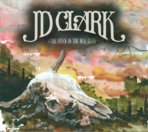 JD Clark & The Stuck in the Mud Band CD