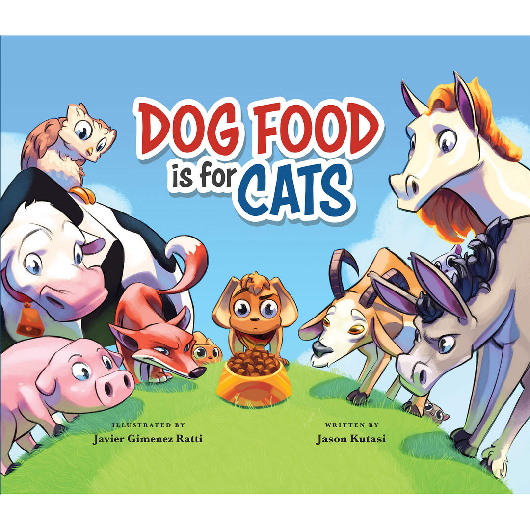 Dog Food is for Cats (2nd Edition)
