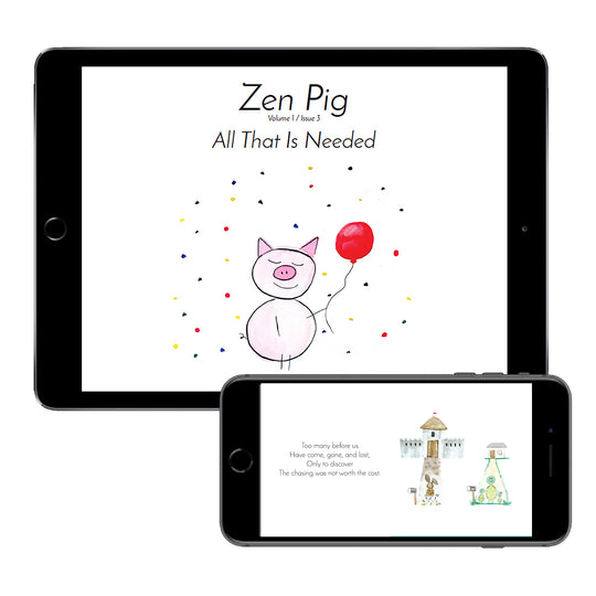 Zen Pig: All That Is Needed (Digital E-Book)