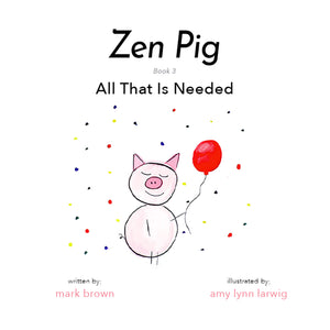 Zen Pig: All That is Needed