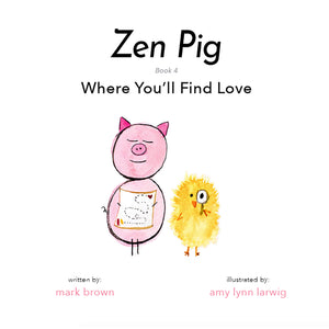 Zen Pig: Where You'll Find Love