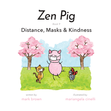 Zen Pig: Distance, Masks & Kindness