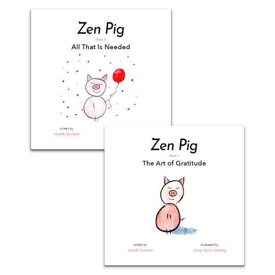 Zen Pig: The Art of Gratitude + All That is Needed (2 Books)