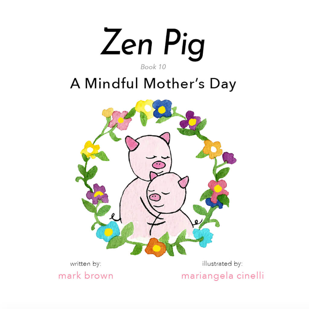 Zen Pig: A Mindful Mother's Day