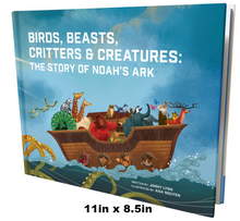 Birds, Beasts, Critters & Creatures : The Story of Noah's Ark