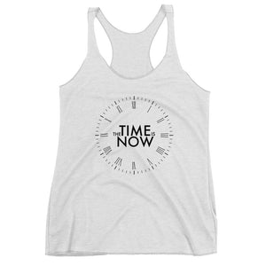 The time is now. Women's Racerback Tank