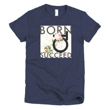 Born to succeed Short sleeve women's t-shirt
