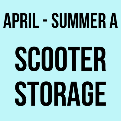 April - Summer A Scooter Storage