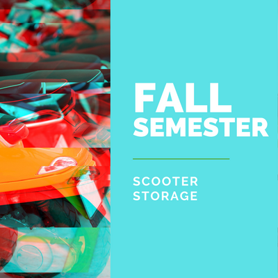 Fall Semester 2020 Scooter Storage